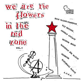 V/A WE ARE THE FLOWERS IN THE RED ZONE Vol. 1